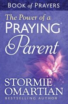 The Power of a Praying (R) Parent Book of Prayers