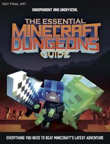 The Essential Minecraft Dungeons Guide (Independent & Unofficial): The Complete Guide to Becoming a Dungeon Master