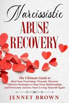 Omslag Narcissistic Abuse Recovery: The Ultimate Guide to Heal Your Psychology Wounds. Discover Effective Strategies to Stop Toxic Relationships and Overcome Anxiety. Start Loving Yourself Again.