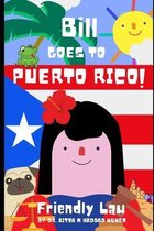 Bill goes to Puerto Rico!
