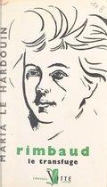 Rimbaud, le transfuge