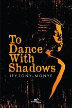To dance with shadows