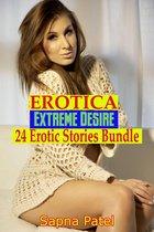 Erotica: Extreme Desire: 24 Erotic Stories Bundle