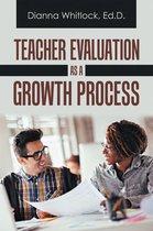 Teacher Evaluation as a Growth Process