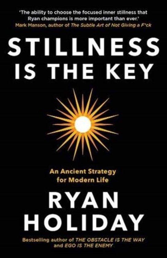 Boek cover Stillness is the Key van Ryan Holiday (Paperback)