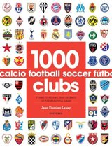 1000 Football Clubs : Champions of the Beautiful Game