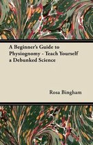 A Beginner's Guide to Physiognomy - Teach Yourself a Debunked Science