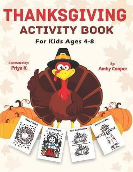 Thanksgiving Activity Book For Kids Ages 4-8: Fun and Learning Activities, Coloring, Connect the Dots, Maze Puzzles, Spot the Difference, and More!