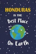 Honduras Is The Best Place On Earth: Honduras Souvenir Notebook