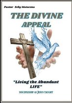 The Divine Appeal: Living the Abundant Life