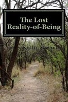 The Lost Reality-of-Being: Teknosis-in-Essence-is-Psychosis-of-Being