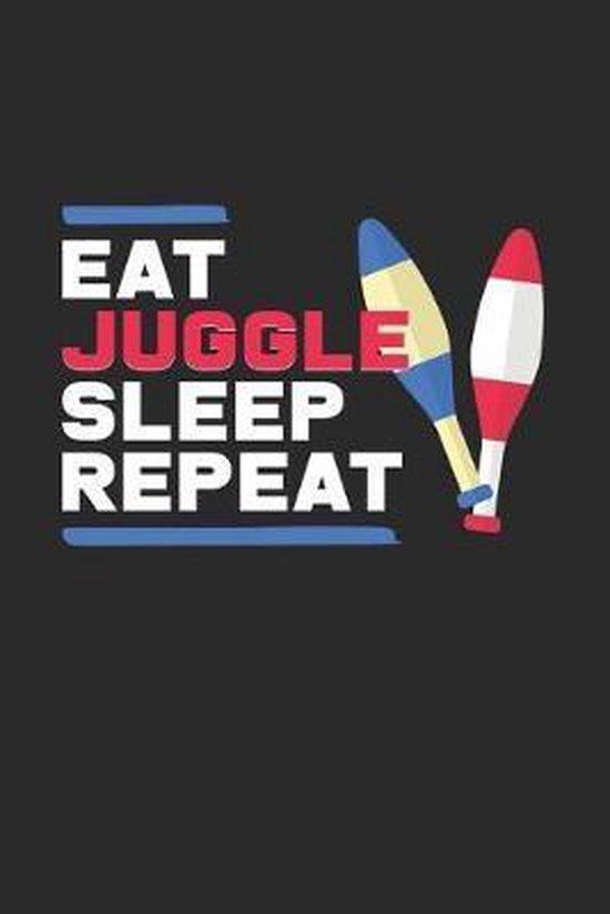 Eat juggle sleep repeat: 6x9 Juggling - dotgrid - dot grid paper - notebook - notes