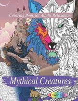 Mythical Creatures Coloring Book For Adults: Relaxation