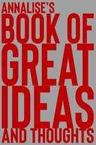 Annalise's Book of Great Ideas and Thoughts