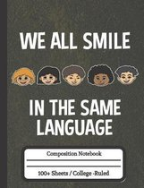 We All Smile in the Same Language: Composition Notebook for World Unity