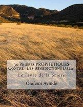 30 Prieres PROPHETIQUES Contre Les Benedictions Delai