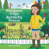 Evergreen Trees and a Butterfly Sneeze