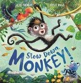 Slow Down, Monkey!