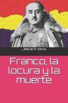 Franco, la locura y la muerte