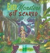 Even Monsters Get Scared