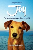 Joy: The most fantastic experience of my life