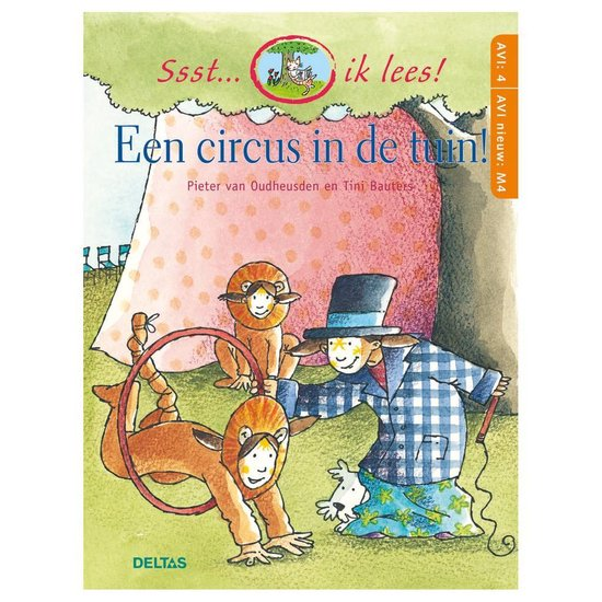 Ssst... ik lees! - Een circus in de tuin! ( AVI 4 ) - Pieter van Oudheusden  