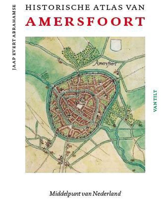 Boek cover Historische atlas van Amersfoort van Jaap Evert Abrahamse (Hardcover)