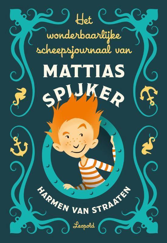 Het wonderbaarlijke scheepsjournaal van Mattias Spijker - Harmen van Straaten |
