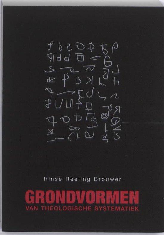 Grondvormen van theologische systematiek - R.H. Reeling Brouwer |