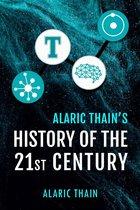Alaric Thain's History of the 21st Century