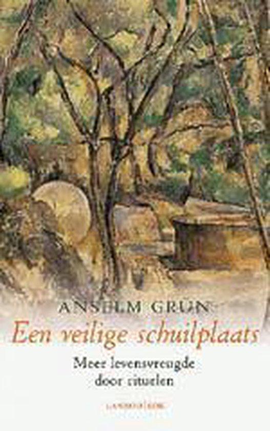 Een veilige schuilplaats - Anselm Grün |