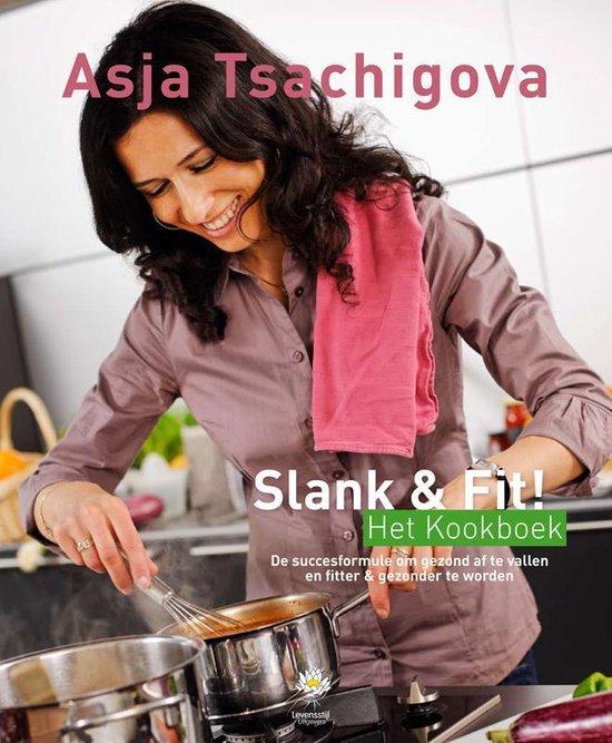 Slank & Fit! Het Kookboek - Asja Tsachigova |