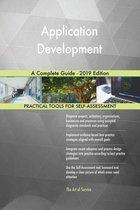 Application Development A Complete Guide - 2019 Edition