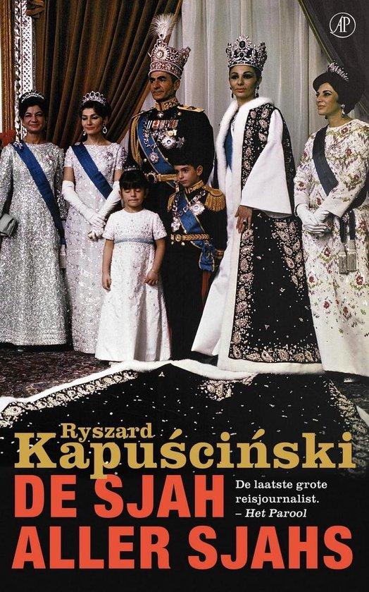 De Sjah aller Sjahs - Ryszard Kapuscinski  