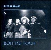 Boh Foi Toch - Zeet De Jongs