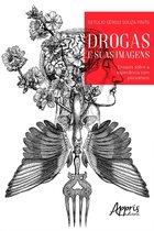 Drogas e suas Imagens: Ensaios sobre a Experiência com Psicoativos