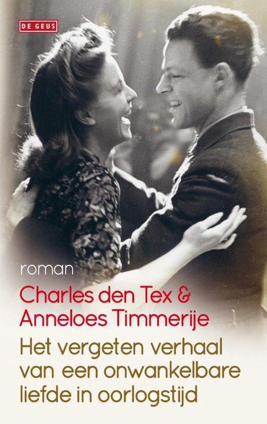 Boek cover Het vergeten verhaal van een onwankelbare liefde in oorlogstijd van Charles den Tex (Paperback)