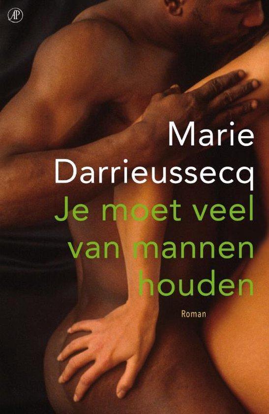 Je moet veel van mannen houden - Marie Darrieussecq   Fthsonline.com