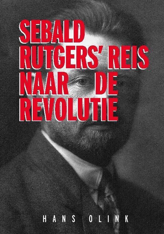 Sebald Rutgers' reis naar de Revolutie - Hans Olink  