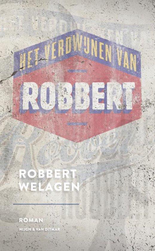 Het verdwijnen van Robbert - Robbert Welagen |