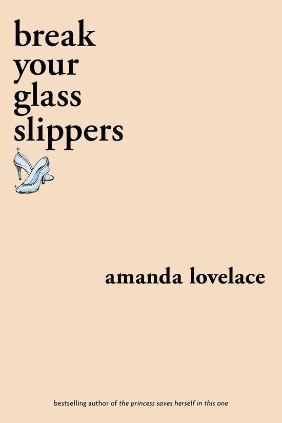 Boek cover break your glass slippers van Amanda Lovelace (Onbekend)