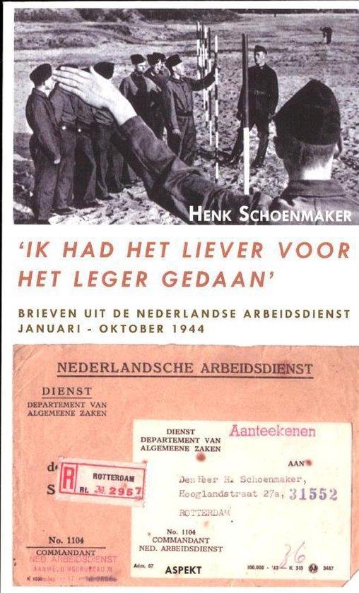 Ik had het liever voor het leger gedaan - Henk Schoenmaker |