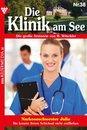 Die Klinik am See 38 – Arztroman