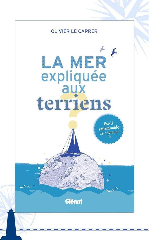 Boek cover La mer expliquée aux terriens van Olivier Le Carrer (Onbekend)