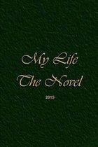 My Life, the Novel