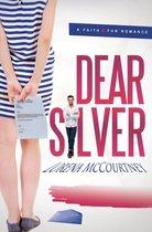 Dear Silver (A Faith & Fun Romance)