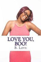 Love You, Boo!