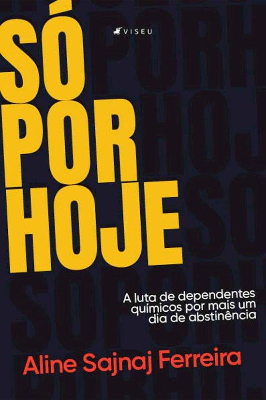 Boek cover Só por hoje van Aline Sajnaj Ferreira (Onbekend)