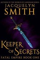 Keeper of Secrets: Fatal Empire Book One