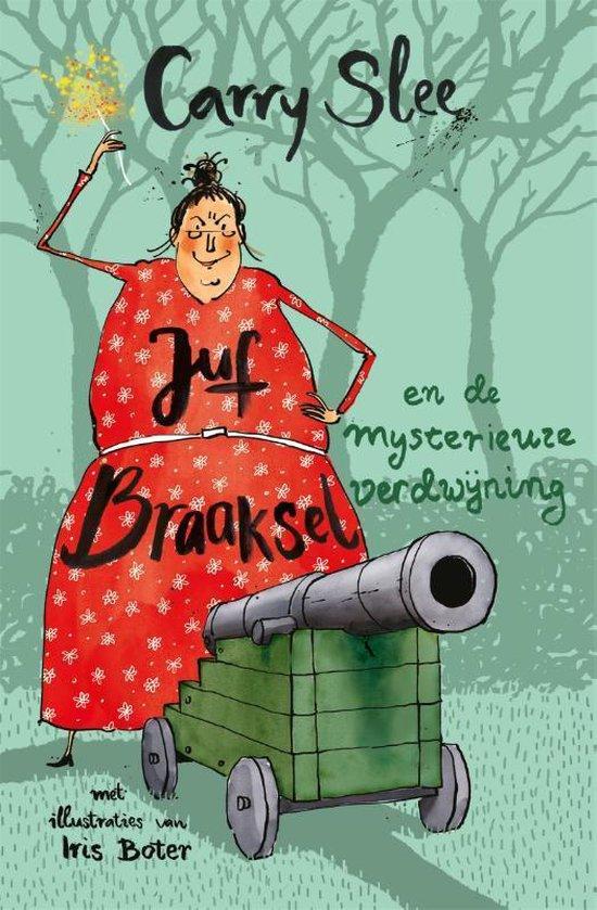 Boek cover Juf Braaksel  -   Juf Braaksel en de mysterieuze verdwijning van Carry Slee (Hardcover)